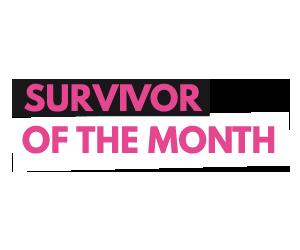 Survivor of the Month